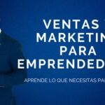 Marketing y Ventas para Emprendimientos que Triunfan